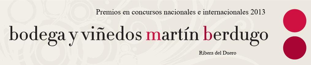 Bodega y viñedos Martin Berdugo, Ribera del Duero, Premios 2013